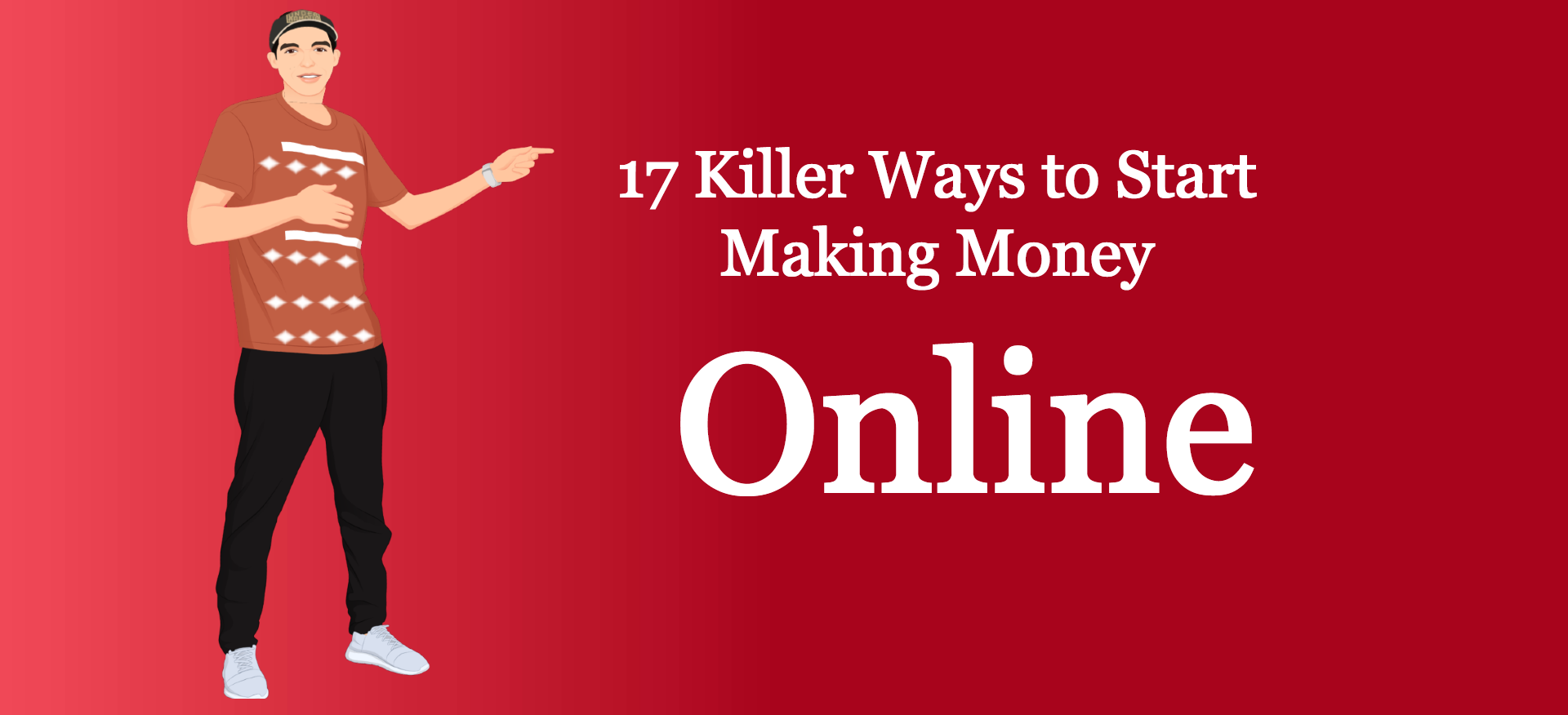17 killer ways to start making money online