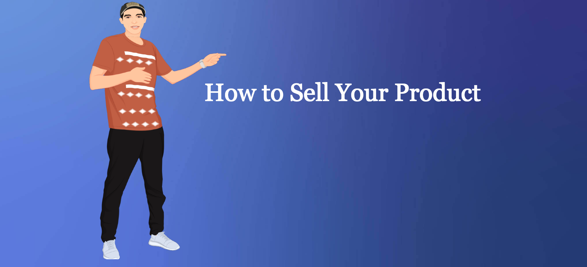 how to sell your product